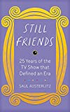 Still Friends: 25 Years of the TV Show That Defined an Era
