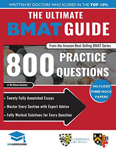 The Ultimate BMAT Guide: 800 Practice Questions: Fully Worked Solutions, Time Saving Techniques, Score Boosting Strategies, 12 Annotated Essays, 2018 Edition (BioMedical Admissions Test) UniAdmissions por Rohan Agarwal