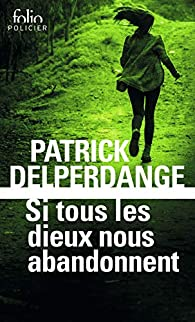Si tous les dieux nous abandonnent par Patrick Delperdange