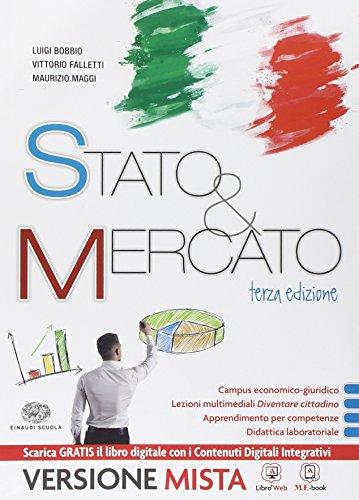 Stato & mercato. Vol. unico. Per le Scuole superiori. Con e-book. Con espansione online