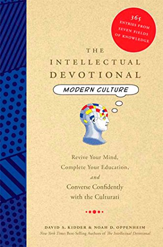 The Intellectual Devotional Modern Culture: Revive Your Mind, Complete Your Education, and Converse Confidently with the Culturati (The Intellectual Devotional Series)