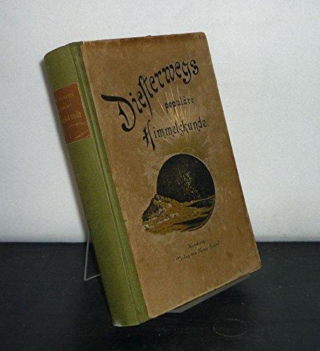 [Adolph] Diesterwegs populäre Himmelskunde und mathematische Geographie. Nach der Bearbeitung von M. Wilhelm Meyer und B. Schwalbe neu herausgegeben von Arnold Schwaßmann.