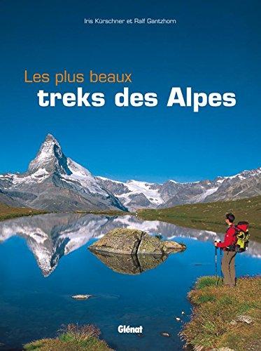 Les plus beaux treks des Alpes par Iris Kurschner