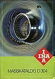 Maßkatalog D 302. Industriewerk Schaeffler INA-Nadellager
