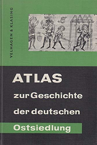 Atlas zur Geschichte der Deutschen Ostsiedlung