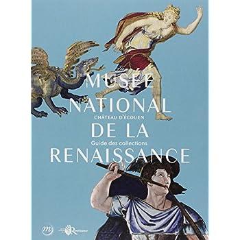 Musée national de la Renaissance, château d'Ecouen : Guide des collections