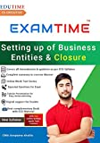 ExamTime (SBEC) Setting up of Business Entities & Closure of Business Entities By Anupama shukla