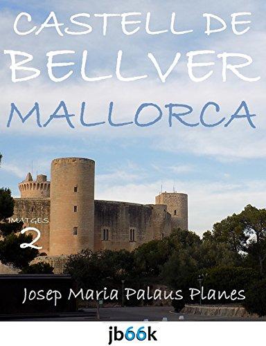 Descargar Libro MALLORCA: CASTELL DE BELLVER [2] (Catalan Edition) de JOSEP MARIA PALAUS PLANES