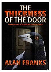 The Thickness of the Door: Three Stories of the North and the South