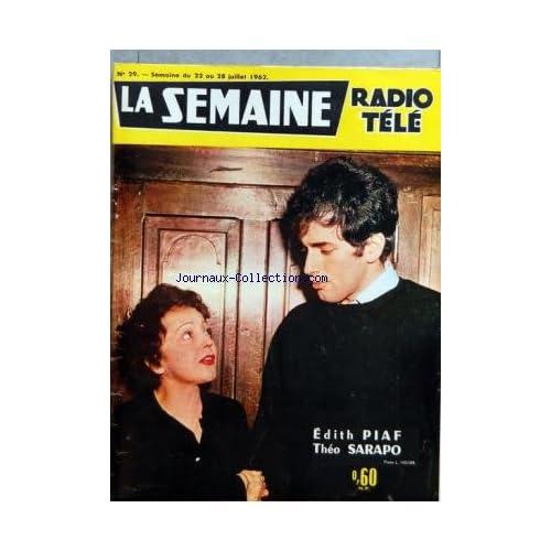 COUVERTURE ISOLEE SEMAINE RADIO TELE (LA) [No 29] du 22/07/1962 - EDITH PIAF ET THEO SARAPO
