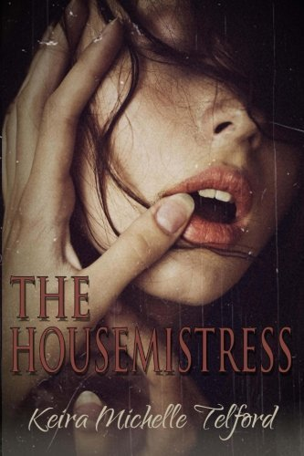 The Housemistress by Keira Michelle Telford (2014-03-08)