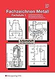 Technisches Zeichnen / Fachzeichnen: Fachzeichnen Metall, Arbeitsheft mit Informationen