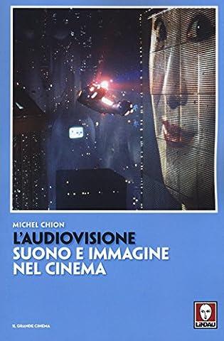 L'audiovisione. Suono e immagine nel