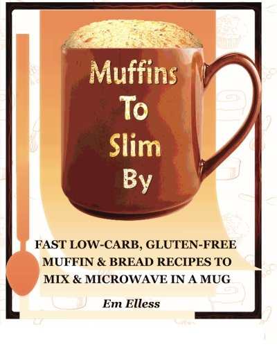 muffins-to-slim-by-fast-low-carb-gluten-free-bread-muffin-recipes-to-mix-and-microwave-in-a-mug-volu