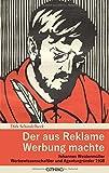 Der aus Reklame Werbung machte: Johannes Weidenmüller - Werbewissenschaftler und