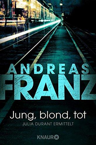 Preisvergleich Produktbild Jung, blond, tot: Julia Durants 1. Fall (Julia Durant ermittelt, Band 1)