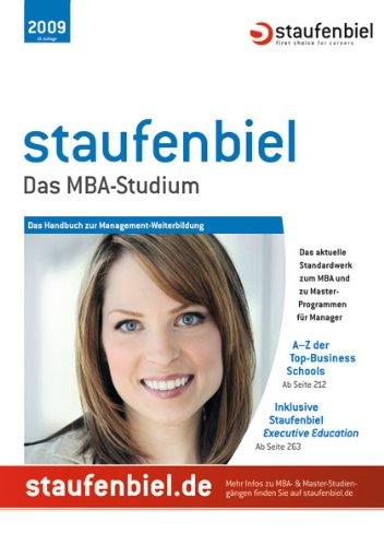 Staufenbiel Das MBA-Studium 2009: Das Handbuch zur Management-Weiterbildung