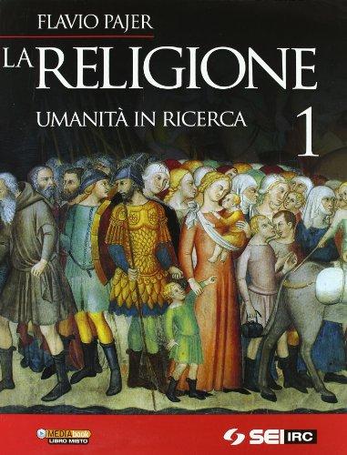 La religione. Umanità in ricerca. Per la Scuola media. Con DVD: 1
