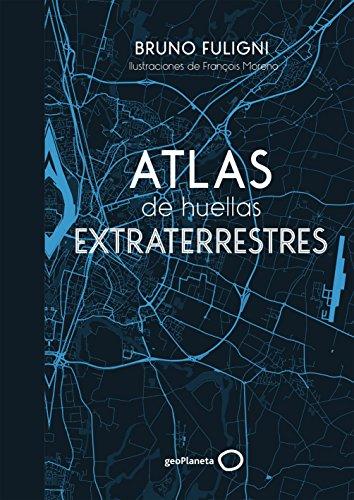 Atlas de huellas extraterrestres (Ilustrados) por Bruno Fuligni