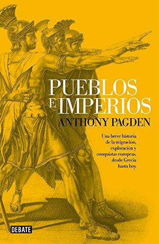 Pueblos E Imperios (DEBATE) por Anthony Pagden