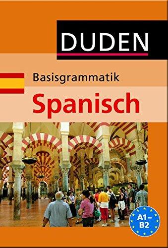 Duden - Basisgrammatik Spanisch A1- B2 (Duden - Lernhilfen)