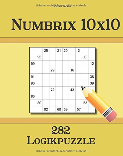 Numbrix 10x10 282 Logikpuzzle (German Edition) by Peter Roka (2016-02-17)