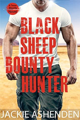Black Sheep Bounty Hunter (Texas Bounty 6): A Texas Bounty Novel (English Edition)