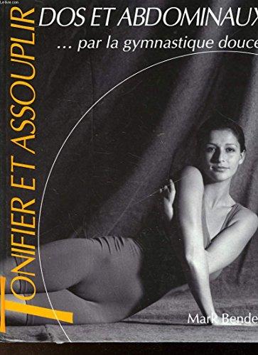 Tonifier et assouplir dos et abdominaux par la gymnastique douce