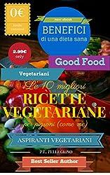 Le 10 migliori ricette vegetariane per pigroni (come me): ricette vegetariane veloci,