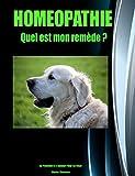 HOMEOPATHIE: Quel est mon remède ? (French Edition)