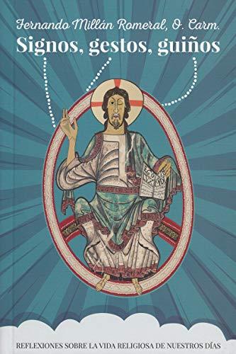 Signos, gestos, guiños: Reflexiones sobre la vida religiosa de nuestros días (Servidores y Testigos)