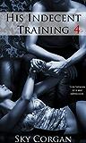 His Indecent Training 4 (BDSM Erotic Romance)