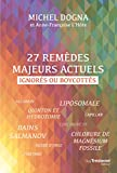 27 remèdes majeurs actuels (French Edition)