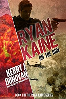 Ryan Kaine: On the Run: Book One in the Ryan Kaine action thriller series by [Donovan, Kerry J]