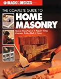 The Complete Guide to Home Masonry (Black & Decker Home Improvement Library)