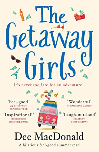 The Getaway Girls: A hilarious feel good summer read by [MacDonald, Dee]