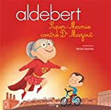 Aldebert raconte - Super-Mamie contre Dr Mazout/Livre CD