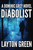 The Diabolist (The Dominic Grey Series) by Layton Green