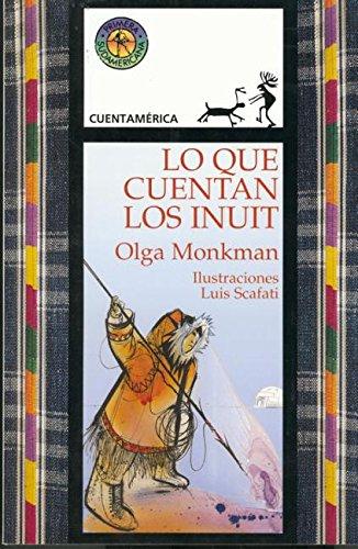 Lo Que Cuentan los Inuit = Tales of the Inuit (Cuentamerica)