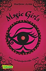 Magic Girls, Band 1: Der verhängnisvolle Fluch