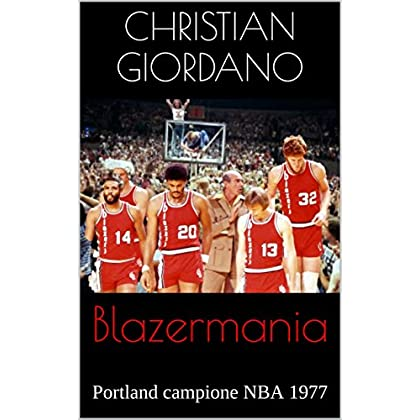 Blazermania: Portland Campione Nba 1977 (Hoops Memories Vol. 4)