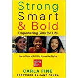 Strong, Smart, and Bold: Empowering Girls for Life by Carla Fine (2001-03-06)