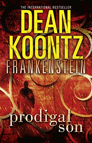 Prodigal Son (Dean Koontz's Frankenstein, Book 1) by Dean Koontz