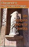 Libros PDF Un suspiro entre la niebla (PDF y EPUB) Descargar Libros Gratis