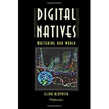 Digital Natives: Mastering Our World (SciFire Learning)