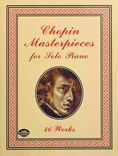 Chopin Masterpieces for Solo Piano: 46 Works (Dover Music for Piano) por Frederic Chopin