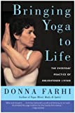 Image de Bringing Yoga to Life: The Everyday Practice of Enlightened Living