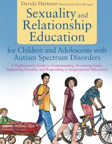 Sexuality and Relationship Education for Children and Adolescents With Autism Spectrum Disorders by Davida Hartman (2013-10-21) par Davida Hartman;