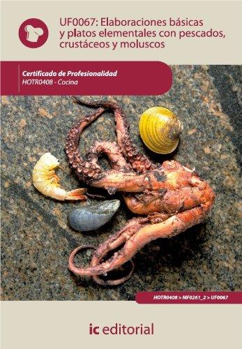 Elaboraciones básicas y platos elementales con pescados, crustáceos y moluscos. HOTR0408 por Antonio Caro Sánchez-Lafuente