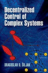 Decentralized Control of Complex Systems (Dover Books on Electrical Engineering)